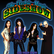 The Electric Magic Sideshow Good Enough For You