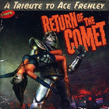 Return of the Comet A Tribute to Ace Frehley