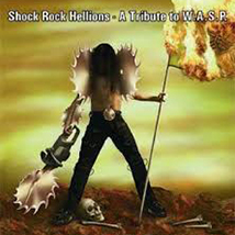 Shock Rock Hellions A Tribute to W.A.S.P.